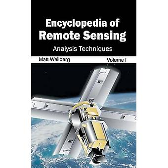 Encyclopedia of Remote Sensing Volume I Analysis Techniques by Weilberg & Matt