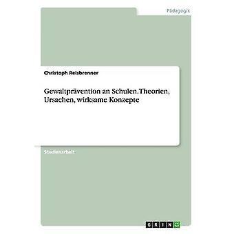 Gewaltpravention un Schulen. Theorien sistema Wirksame Konzepte por Reisbrenner y Christoph