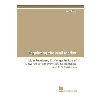 Regulating the Mail Market by Trinkner & Urs