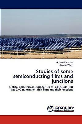 Studies of Some Semiconducting Films and Junctions by Rahhomme & Atowar