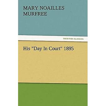 Hans dag i retten 1895 af Murfree & Mary Noailles