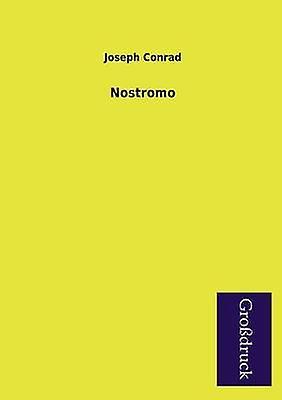 Nostromo by Conrad & Joseph