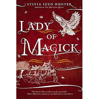 Lady of Magick - A Noctis Magicae Novel by Sylvia Izzo Hunter - 978042