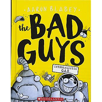 The Bad Guys in Intergalactic Gas by Aaron Blabey - 9780606411639 Book