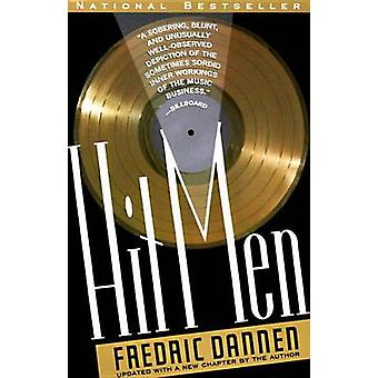Hit Men - Power Brokers and Fast Money inside the Music Business by Fr