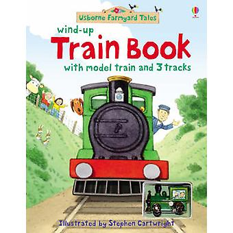 Farmyard Tales Wind-up Train Book by Gill Doherty - Stephen Cartwrigh