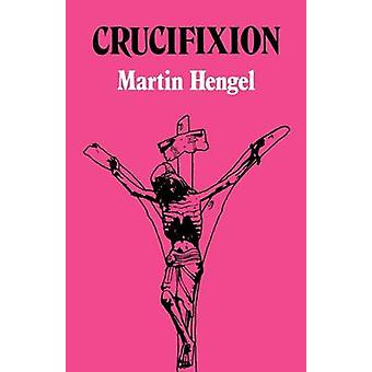 Crucifixion - In the Ancient World and the Folly of the Message of the