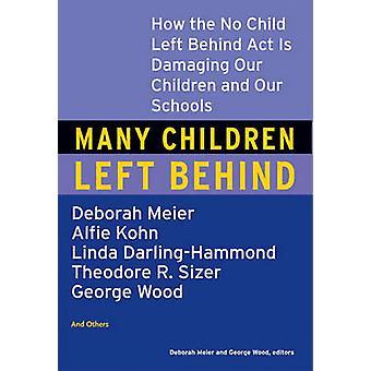 Many Children Left Behind by Deborah Meier - 9780807004593 Book