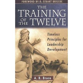 Training of the Twelve by A.B. Bruce - 9780825420887 Book