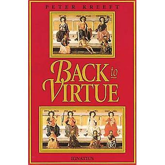 Back to Virtue by Peter J. Kreeft - 9780898704228 Book