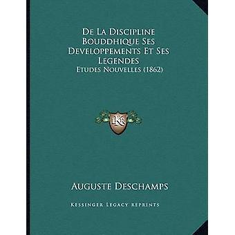 de La Discipline Bouddhique Ses Developpements Et Ses Legendes - Etude