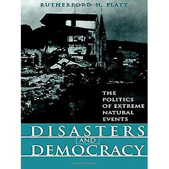 Disasters and Democracy - The Politics of Extreme Natural Events - 978