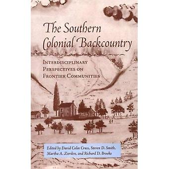 Southern Colonial Backcountry - Interdisciplinary Perspectives by Davi