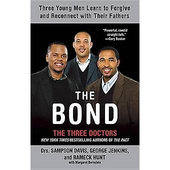 The Bond - Three Young Men Learn to Forgive and Reconnect with Their F