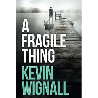 A Fragile Thing by Kevin Wignall - 9781612185804 Book