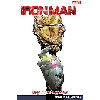 Iron Man - Vol. 5 - Rings of the Mandarin by Kieron Gillen - Luke Ross