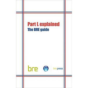 Part L Explained - The BRE Guide - 9781860819100 Book