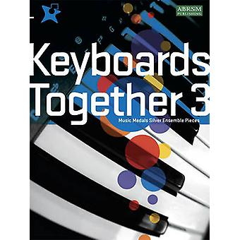 Keyboards Together 3 - Music Medals Silver Keyboard Ensemble Pieces -