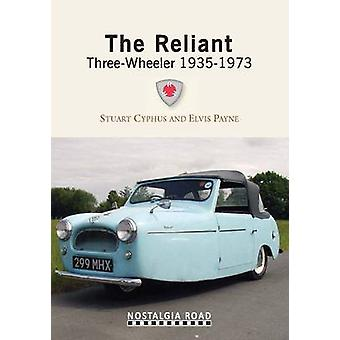 The Reliant Three Wheeler 1935-1973 by Stuart Cyphus - Elvis Payne -