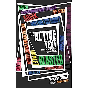 The Active Text: Unlocking plays through physical theatre