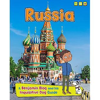 Russia  A Benjamin Blog and His Inquisitive Dog Guide by Anita Ganeri & Illustrated by Sernur Isik