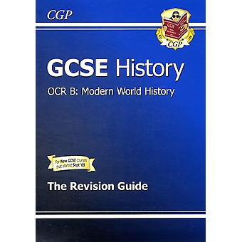 GCSE History OCR B: Modern World History Revision Guide (A*-G course) (Paperback) by Cgp Books Cgp Books