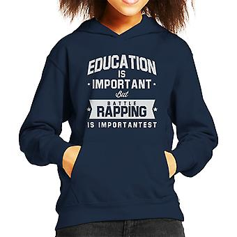 Education Is Important But Battle Rapping Is Importantest Kid's Hooded Sweatshirt