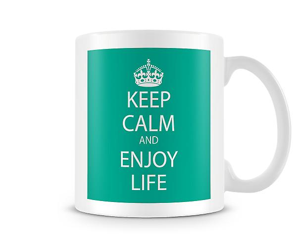 Keep Calm And Enjoy Life Printed Mug