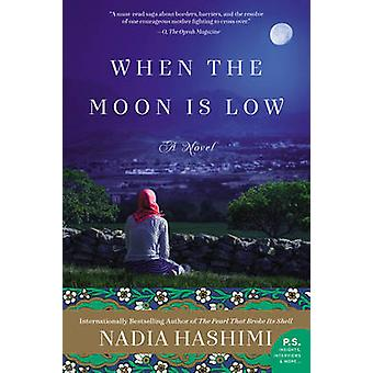 When the Moon is Low - A Novel by Nadia Hashimi - 9780062369611 Book