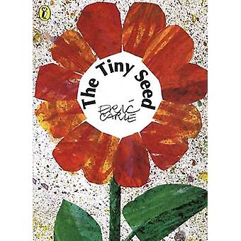 The Tiny Seed by Eric Carle - 9780140557138 Book