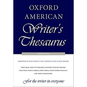 Oxford American Writer's Thesaurus (3rd) by Rick Moody - Ben Zimmer -