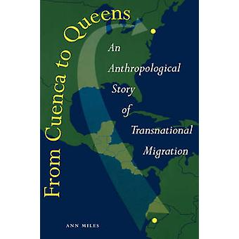 From Cuenca to Queens - An Anthropological Story of Transnational Migr
