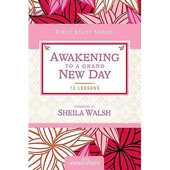 Awakening to a Grand New Day by Women of Faith - Margaret Feinberg -
