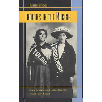Indians in the Making - Ethnic Relations and Indian Identities Around