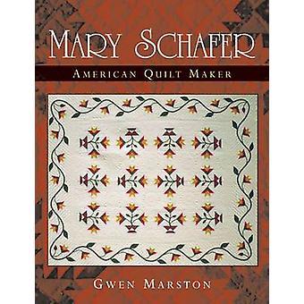 Mary Schafer - American Quilt Maker by Gwen Marston - 9780472068555 B