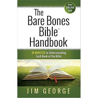 Bare Bones Bibel Handbuch - 10 Minuten zum Verständnis jedes Buch