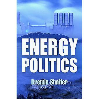 Energy Politics by Brenda Shaffer - 9780812221664 Book