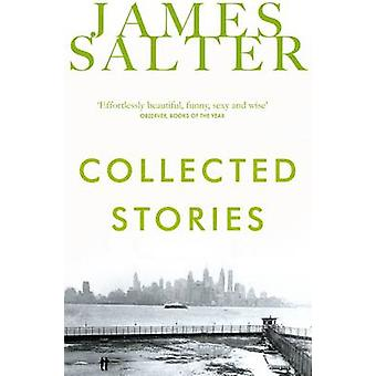 Collected Stories (Main Market Ed.) by James Salter - 9781447239390 B
