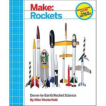 Make  - Rockets - Down-to-Earth Rocket Science by Mike Westerfield - 97