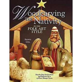 Woodcarving the Nativity in the Folk Art Style - Step-by-Step Instruct