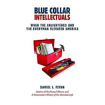 Blue Collar Intellectuals - When the Enlightened and the Everyman Elev