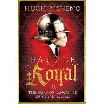 Battle Royal - le guerre di Lancaster e York - 1450-1462 da Hugh Bich