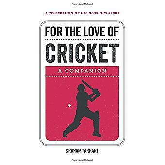 For the Love of Cricket - A Companion by Graham Tarrant - 978178685026