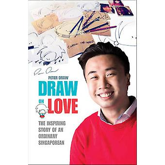 Draw Draw on Love - Inspiring Stories of an Ordinary Person Drawing on