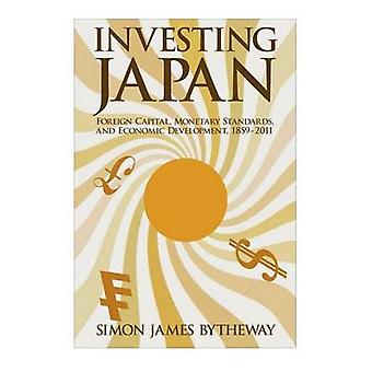 Investing Japan - Foreign Capital - Monetary Standards - and Economic