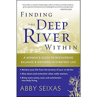 Finding the Deep River within - A Woman's Guide to Recovering Balance