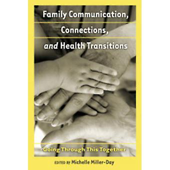 Family Communication - Connections - and Health Transitions - Going Th