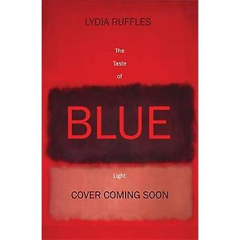 The Taste of Blue Light by Lydia Ruffles - 9781444936766 Book