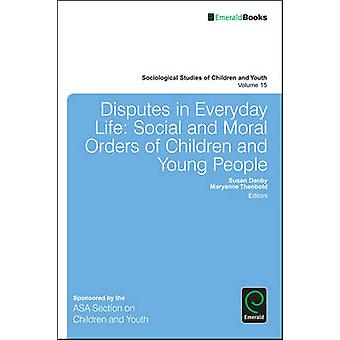 Disputes in Everyday Life - Social and Moral Orders of Children and Yo