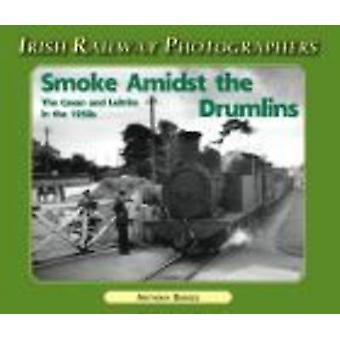 Smoke Amidst the Drumlins by Anthony Burges - 9781904242628 Book